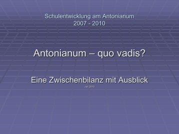 Schulentwicklung am Antonianum 2007 - 2010