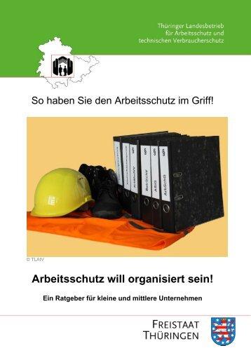 Arbeitsschutz will organisiert sein!