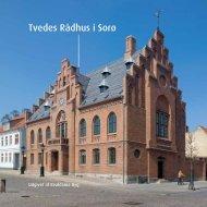 Tvedes Rådhus i Sorø - Realdania Byg