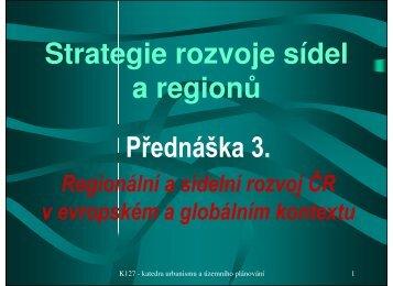 Strategie rozvoje sídel a regionů Přednáška 3. - FSv ČVUT -- People