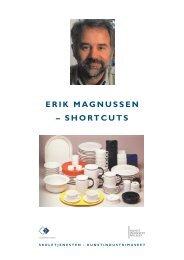 ERIK MAGNUSSEN ? SHORTCUTS - Designmuseum Danmark