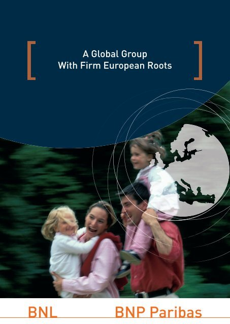 BNL - BNP Paribas - A Global Group With Firm European Roots