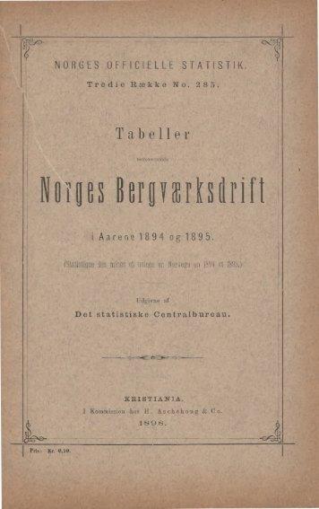 Tabeller vedkommende Norges Bergværksdrift i Aarene 1894 ... - SSB