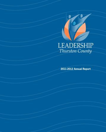 2011-2012 Annual Report - Leadership Thurston County