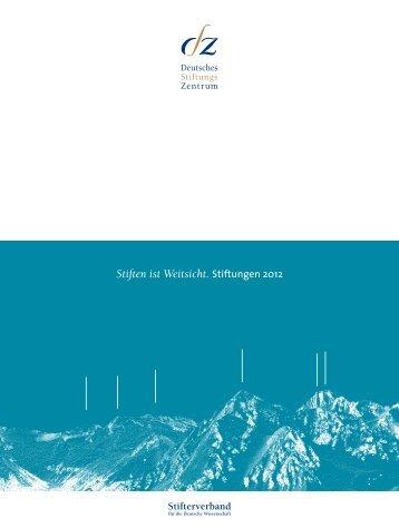 Stiften ist Weitsicht (pdf) - Deutsches Stiftungszentrum