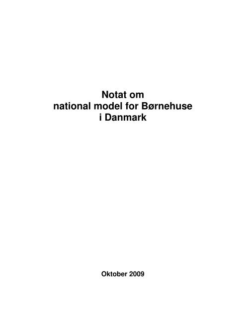 Notat om national model for Børnehuse i Danmark - Red Barnet