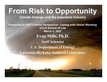 From Risk to Opportunity - Evan Mills - Lawrence Berkeley National ...