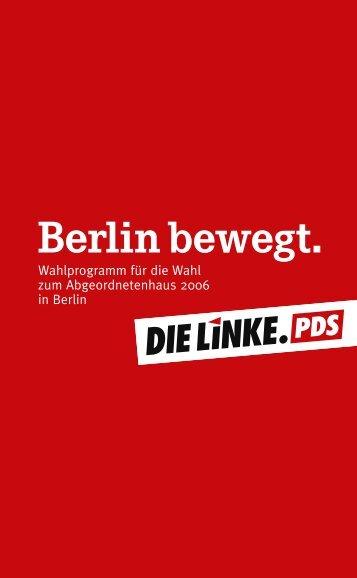 Wahlprogramm der Linkspartei. PDS - Die Linke. -Fraktion Berlin