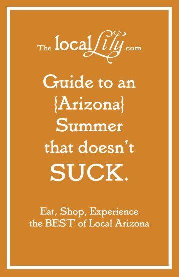 Guide to an {Arizona} Summer that doesn't - Local Lily