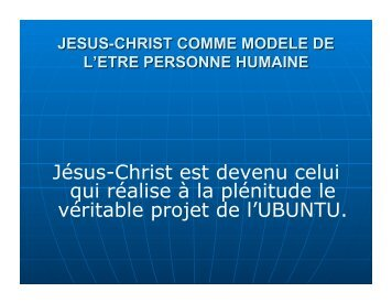 Jésus-Christ est devenu celui qui réalise à la plénitude le véritable ...