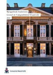 Bijlagenboek Kadernota Grond- en Vastgoedbeleid Maastricht 2012
