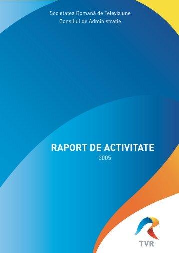 Raport activitate 2005 .pdf - tvr.ro