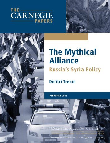Mythical Alliance: Russia's Syria Policy - Carnegie Endowment for ...