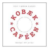 Kobæk Cafeen · 2013 · fest i huset F E S T I K O B ... - Kobæk Caféen