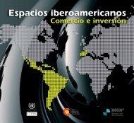 Espacios iberoamericanos: comercio e inversión - Cepal