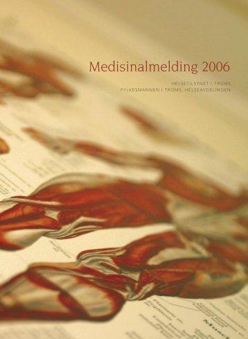 Medisinalmelding 2006. Helsetilsynet i Troms.