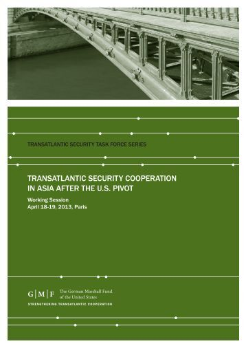 transatlantic security cooperation in asia after the us pivot - German ...