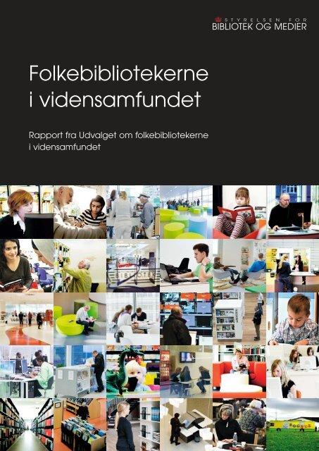 rapporten Folkebibliotekerne i vidensamfundet - Kulturstyrelsen