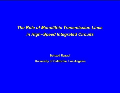 Presentation - The Role of Monolithic Transmission Lines in High ...