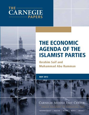 The econoMic AgendA of The islAMisT PArTies - Carnegie ...