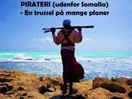 PIRATERI (udenfor Somalia) - En trussel på mange planer