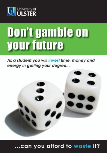Don't gamble on your future - Community Relations - University of ...