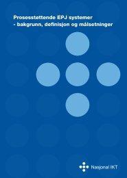 Prosesstøttende EPJ systemer - bakgrunn, definisjon ... - Nasjonal IKT