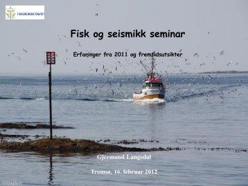 Langedal - Erfaringer fra 2011 og fremtidsutsikter - Norsk olje og gass