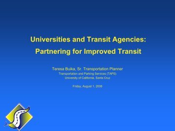 Partnering for Improved Transit – Teresa Buika, UC Santa Cruz (pdf)