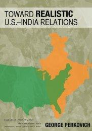 Toward Realistic U.S.-India Relations - Carnegie Endowment for ...
