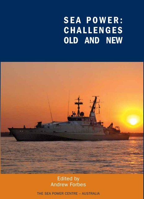 SEA POWER: CHALLENGES OLD AND NEW - Royal Australian Navy