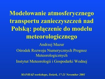MANHAZ workshops, Swierk, 17-21 November 2001