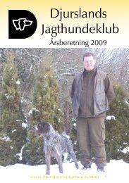 Årsberetning 2009 - Djurslands Jagthundeklub - Kennel Hedeskov