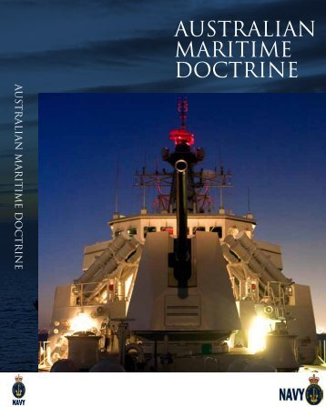 AUSTRALIAN MARITIME DOCTRINE - Royal Australian Navy