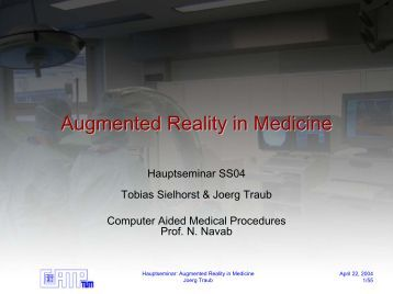 Augmented Reality in Medicine - Chair for Computer Aided Medical ...