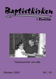 Oktober 2005 09 / 05 Temanummer om dåb - Roskilde Baptistkirke