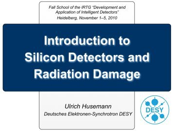 Introduction to silicon detectors and radiation ... - IRTG Heidelberg