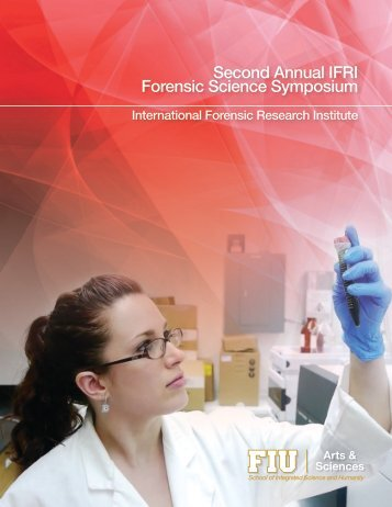 Second Annual IFRI Forensic Science Symposium - College of Arts ...