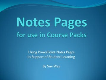 Using PowerPoint Notes Pages in Support of Student Learning By ...