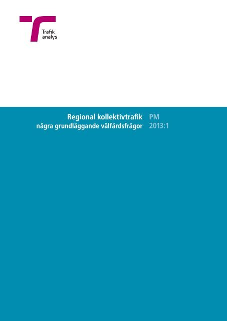 Regional kollektivtrafik PM 2013:1 - Trafikanalys