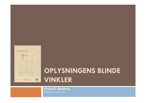 OPLYSNINGENS BLINDE VINKLER - Kulturstyrelsen