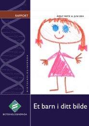 Et barn i ditt bilde 040904.indd - Bioteknologinemnda