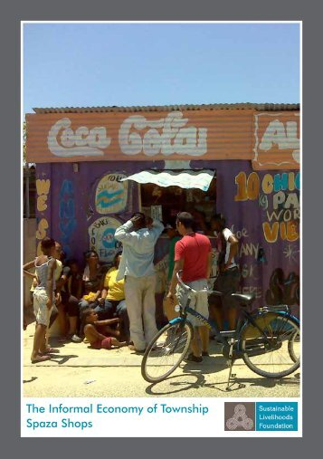 The Informal Economy of Township Spaza Shops - Sustainable ...