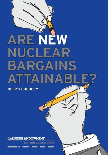Are New Nuclear Bargains Attainable? - Carnegie Endowment for ...