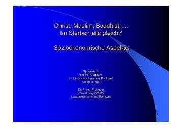 Christ, Muslim, Buddhist, ... Im Sterben alle gleich ...