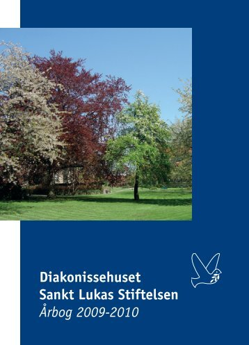 Diakonissehuset Sankt Lukas Stiftelsen Årbog 2009-2010