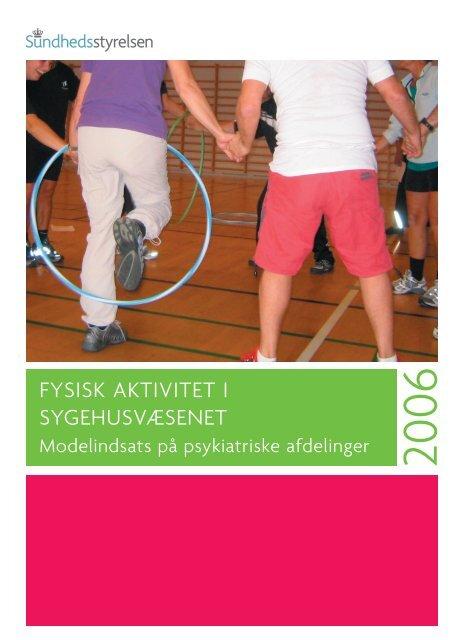 FYSISK AKTIVITET I SYGEHUSVÆSENET - Sundhedsstyrelsen