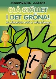 program april - juni 2012 blå stället i det gröna! - Vägen ut!