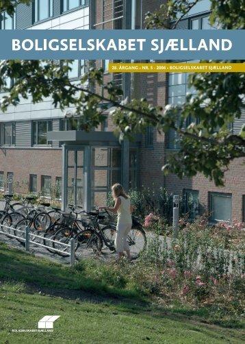 28. ÅRGANG • NR. 5 - 2006 • BOLIGSELSKABET SJÆLLAND