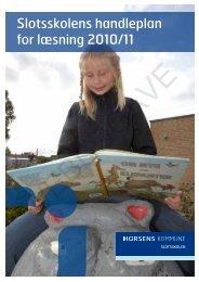 Slotsskolens handleplan for læsning 2010/11 - Horsens Byskole